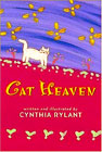 Cat Heaven Written and Illustrated by Cynthia Rylant