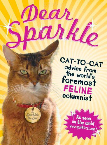 Dear Sparkle Cat-to-Cat Advice From the World's Foremost Feline Columnist