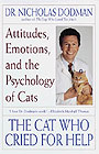 The Cat Who Cried for Help by Dr. Nicholas Dodman