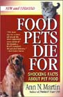 Food Pets Die For: Shocking Facts About Pet Food by Ann N. Martin