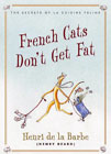 French Cats Don't Get Fat by Henri de la Barbe