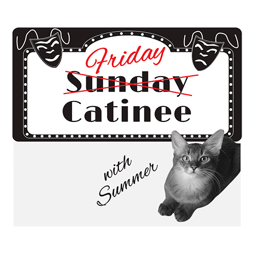 Summer's Friday Catinee