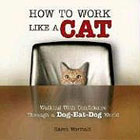 How to Work Like a Cat by Karen Wormald